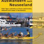 Der Traum vom neuen Leben: Auswandern nach Neuseeland